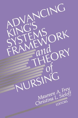 Advancing King?s Systems Framework and Theory of Nursing