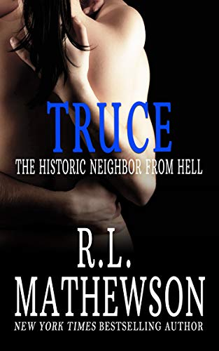 (Truce: The Historic Neighbor From Hell (A Neighbor From Hell Series Book 4))