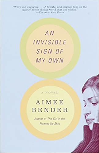 an invisible sign of my own a novel aimee bender 9780385492249