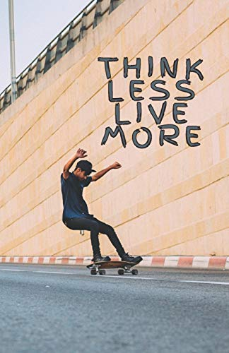 Think less live more: Skaters notebook - 5.06
