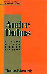 Andre Dubus: A Study of the Short Fiction (Twayne's Studies in Short Fiction) (No 1)