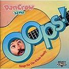 Oops Dan Crow Live