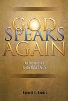 God Speaks Again: An Introduction To The Bahai