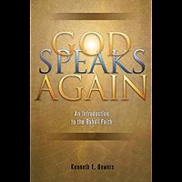 God Speaks Again: An Introduction to the Bahai Faith (English Edition)