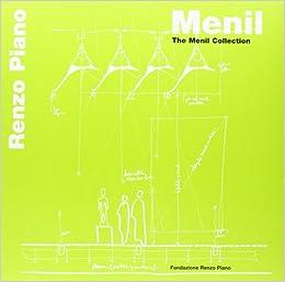 Menil: The Menil Collection (Renzo Piano Monographs)