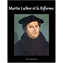 Martin Luther et la Réforme (French Edition)
