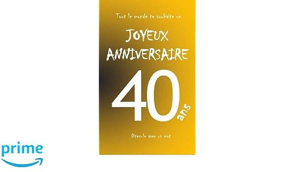 Joyeux Anniversaire 40 Ans Livre D Or A Ecrire Taille M