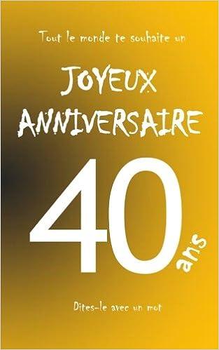 Amazon Fr Joyeux Anniversaire 40 Ans Livre D Or A Ecrire Taille M Orange Teleti Maverick Livres