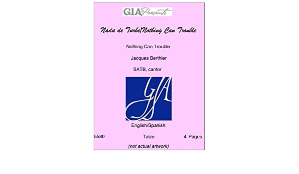 Nada de Turbe/Nothing Can Trouble - Nothing Can Trouble - Jacques Berthier - SATB, cantor: Jacques Berthier: Amazon.com: Books