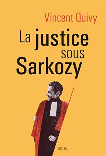 La Justice sous Sarkozy (H.C. ESSAIS) (French Edition)
