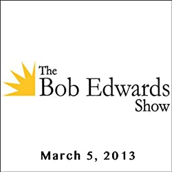 The Bob Edwards Show, J. Patrick Lewis and Elaine Pagels, March 5, 2013