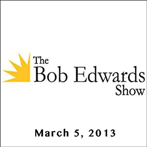 The Bob Edwards Show, J. Patrick Lewis and Elaine Pagels, March 5, 2013 Radio/TV Program