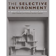 The Selective Environment: An Approach to Environmentally Responsive Architecture