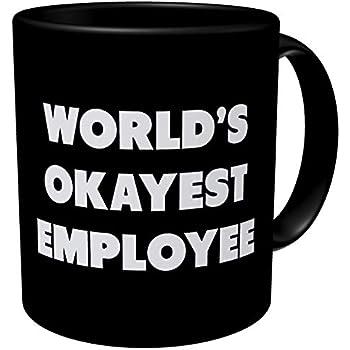98248c6096b Amazon.com: Funny Mug - World's Okayest Employee - 11 OZ Coffee Mugs ...