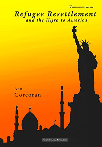 Refugee Resettlement and the Hijra to America (Civilization Jihad Reader Series Book - Hours Liberty Center