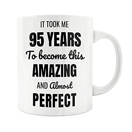 Image Unavailable Not Available For Color 95 Year Old 95th Birthday Mug Male Woman Wife Husband Gift Idea