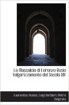 Book La Mascalcia di Lorenzo Rusio Volgarizzamento del Secolo XIV