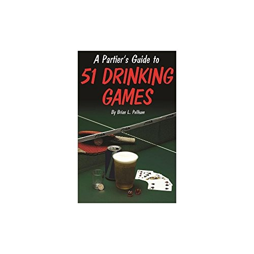 Kheper Games Partier's Guide To 51 Drinking Games (Games Beer Kheper)