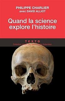 Quand la science explore l'histoire par Charlier