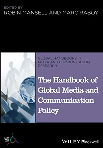The Handbook of Global Media and Communication Policy (Global Handbooks in Media and Communication Research)