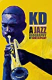 img - for Dave Oliphant: Kd : A Jazz Biography (Hardcover); 2012 Edition book / textbook / text book