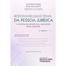 Responsabilidade Penal da Pessoa Jurídica. Em Defesa do Princípio da Imputação Penal Subjetiva