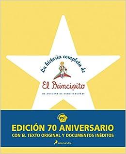 LA HISTORIA COMPLETA DE EL PRINCIPITO (Juvenil): Amazon.es: Saint-Exupéry: Libros