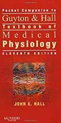 Pocket Companion to Guyton & Hall Textbook of Medical Physiology, 11e (Guyton Physiology)