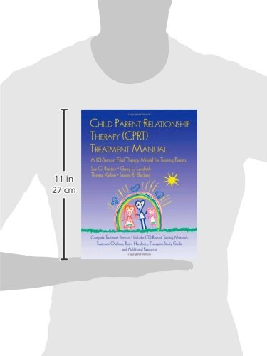 Child Parent Relationship Therapy (CPRT) Treatment Manual: A 10-Session Filial Therapy Model for Training Parents (Volume 2)