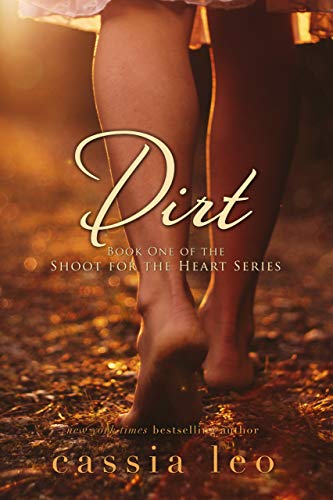 Dirt (Shoot for the Heart Series Book 1) by [Leo, Cassia]