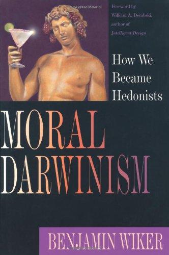 Download Moral Darwinism: How We Became Hedonists pdf