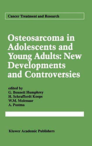 Osteosarcoma in Adolescents and Young Adults: New Developments and Controversies (Cancer Treatment and Research)