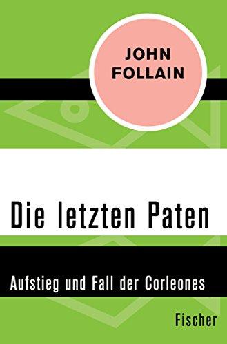 Die letzten Paten: Aufstieg und Fall der Corleones (German Edition)