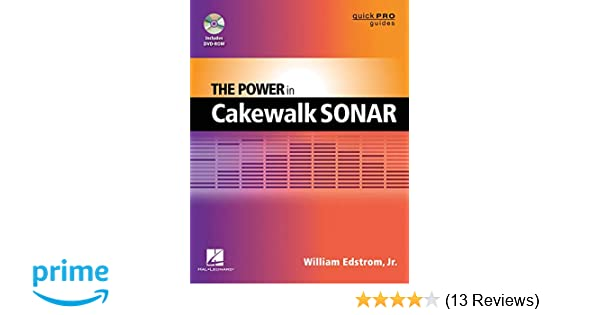 The Power In Cakewalk Sonar Quick Pro Guides William Edstrom Jr