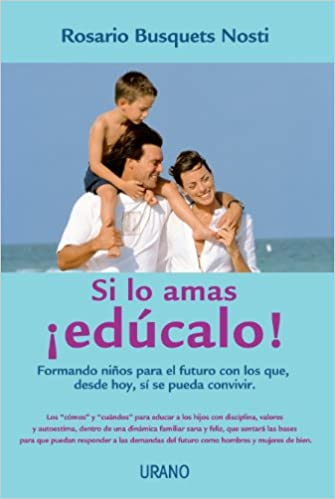 Si lo amas, educalo! / If You Love Him, Educate Him ...