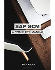 SAP SCM: A Complete Manual: Supply Chain & Business Processes in SAP