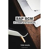 SAP SCM: A Complete Manual: Supply Chain & Business Processes in SAP (SAP Books)