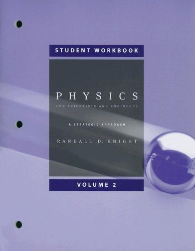 Student Workbook, Volume 2 (Chapters 16-19) for Physics for Scientists and Engineers: A Strategic Approach with Modern P