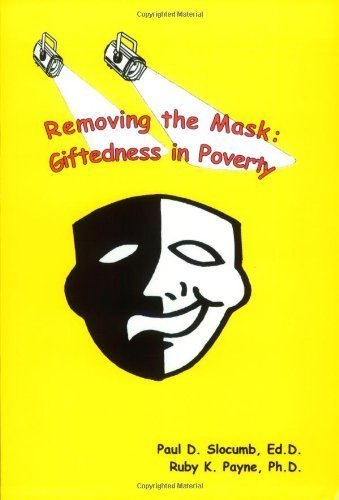 Removing the Mask : Giftedness in Poverty by Paul D. Slocumb (2000-06-01)
