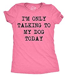 Womens Only Talking To My Dog Today Funny Shirts Dog Lovers Novelty Cool T Shirt (Heather Pink) -Xxl