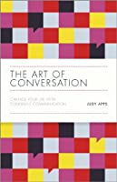 The Art of Conversation: Change Your Life with Confident Communication Front Cover