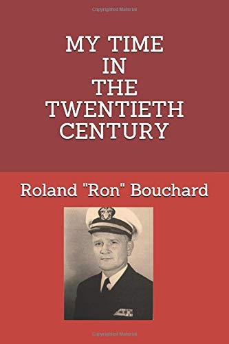 MY TIME IN THE TWENTIETH CENTURY: Amazon.es: Bouchard, Roland ...