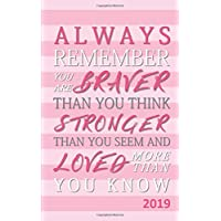 """Always Remember You Are Braver Than You Think, Stronger Than You Seem and Loved More Than You Know: Monthly/Weekly Planner with Inspirational Quotes (5""""x8"""")"""