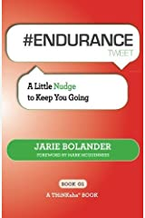 #ENDURANCE tweet Book01: A Little Nudge to Keep You Going by Jarie Bolander (2012-10-05) Mass Market Paperback