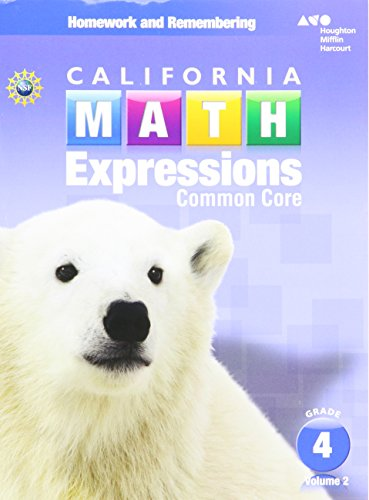 Houghton Mifflin Harcourt Math Expressions California: Homework and Remembering Workbook, Volume 2 Grade 4