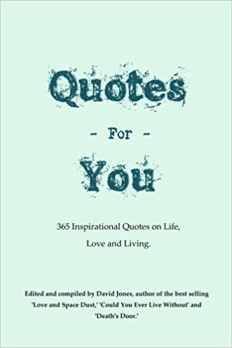Quotes For You 365 Quotes On Life Love And Living Mr David Jones