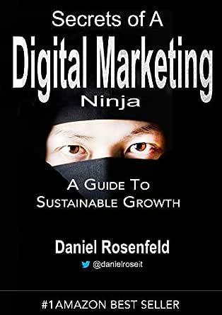 Secrets Of A Digital Marketing Ninja: Sustainable Growth ...