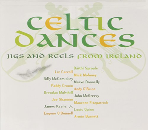 Celtic Dances: Jigs & Reels From Ireland (Jigs Irish Music)