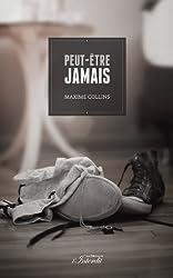 Peut-être jamais (French Edition)