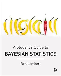 A Student S Guide To Bayesian Statistics Amazon De Ben Lambert
